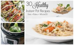 Healthy Instant Pot Recipes | Keto Paleo Whole30